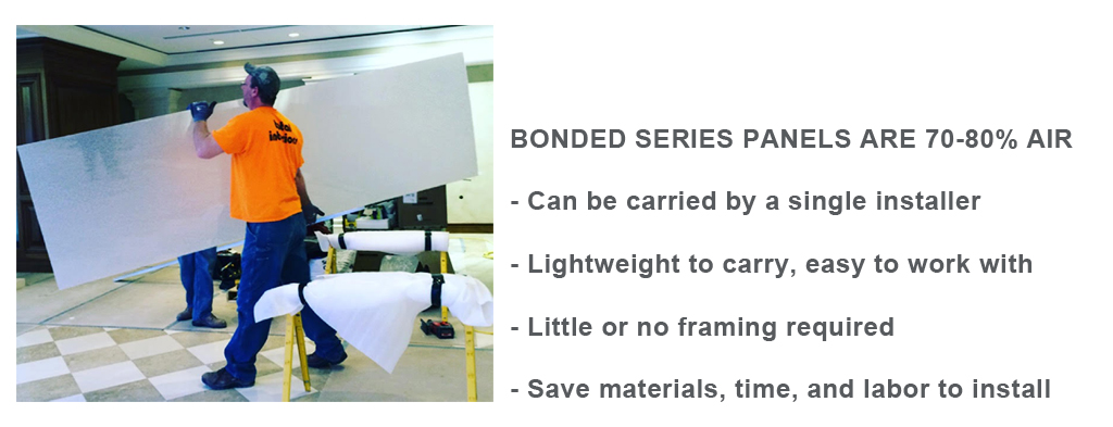 Bonded Series panels are 80 percent air - quick points